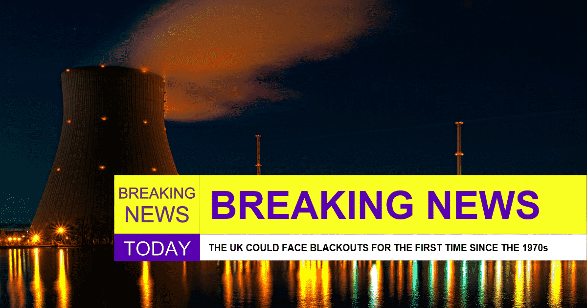The Uk Could Face Blackouts For The First Time Since The